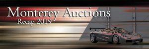 Monterey Auctions 2019 - Recap